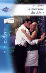 Vente EBooks : La morsure du désir (Harlequin Azur)  - Julia James