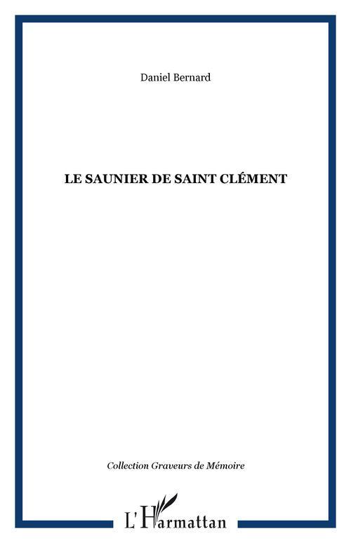 Vente EBooks : LE SAUNIER DE SAINT CLÉMENT  - Daniel Bernard