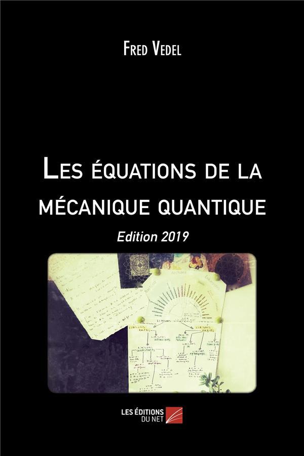 Les équations de la mécanique quantique (édition 2019)