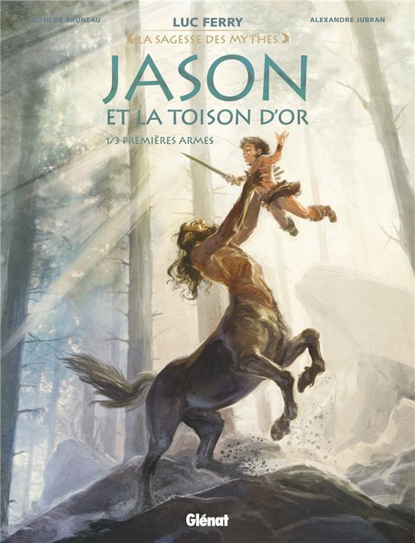 JASON ET LA TOISON D'OR - TOME 01 - PREMIERES ARMES Jubran Alexandre