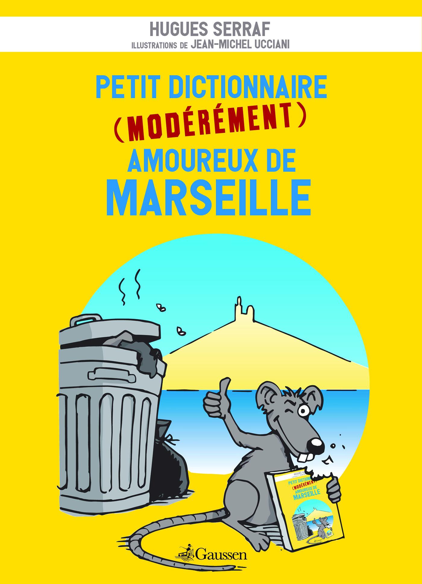 Petit dictionnaire (modérément) amoureux de Marseille