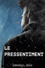 Vente Livre Numérique : Le Pressentiment  - Emmanuel Bove