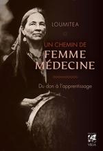 Un chemin de femme médecine  - Loumitéa