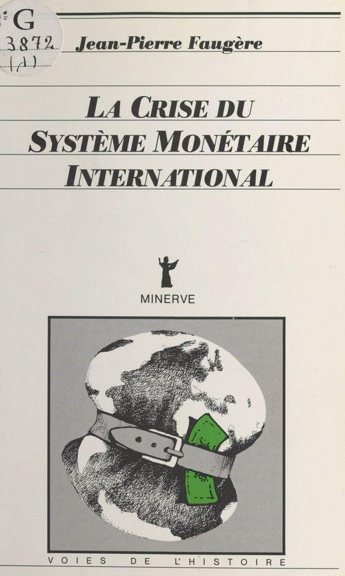 La crise du systeme monetaire international