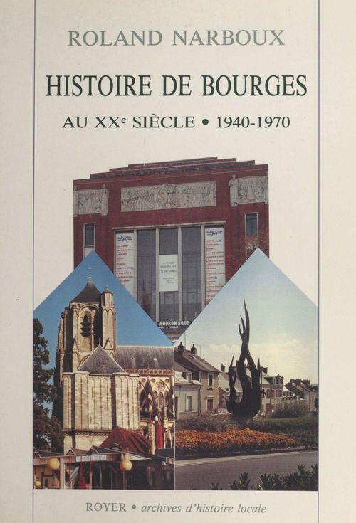 Histoire de Bourges (2). 1940-1970