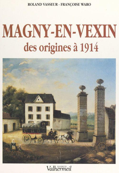 Magny-en-Vexin, des origines à 1914