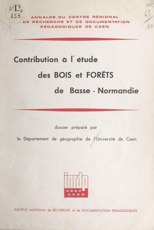 Contribution à l'étude des bois et forêts de Basse-Normandie