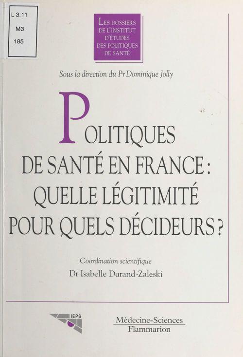 Politiques de santé en France : quelle légitimité pour quels décideurs ?