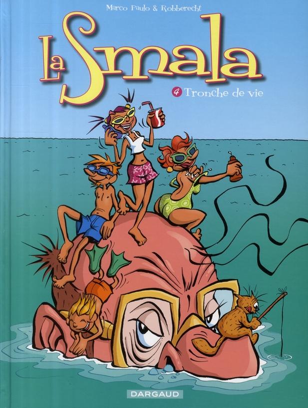 La Smala T.4 ; Tronche De Vies