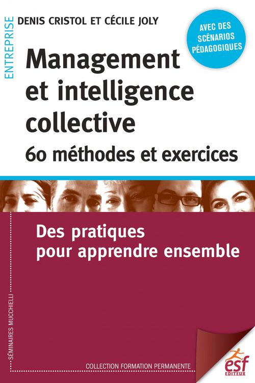 Management et intelligence collective : 60 méthodes et exercices