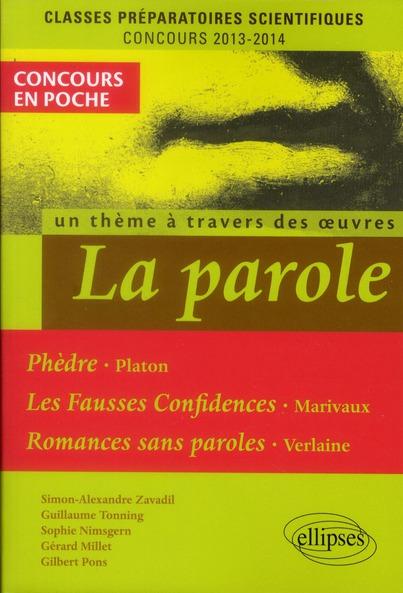 La parole ; Phèdre, Platon, Marivaux, Verlaine ; classes préparatoires scientifiques ; concours 2013-2014