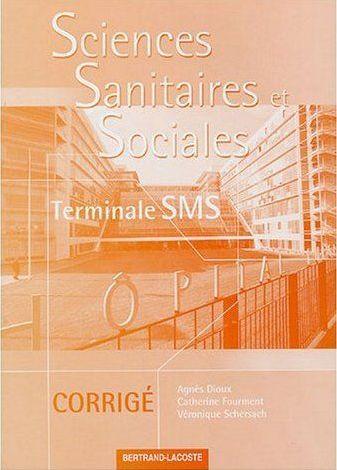 Sciences sanitaires et sociales ; terminale SMS ; guide pédagogique