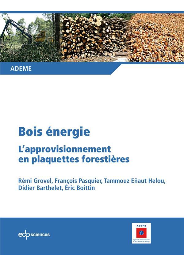 Bois énergie ; l'approvisionnement en plaquettes forestières