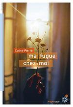 Vente EBooks : Ma fugue chez moi  - Coline Pierré