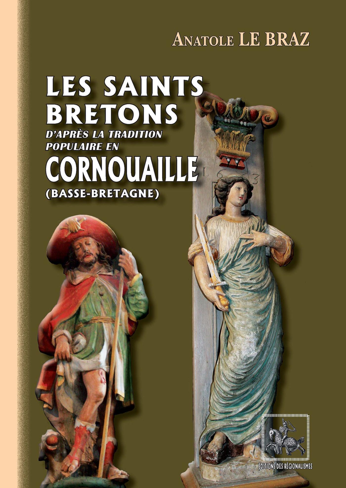 Les saints bretons d'après la tradition populaire en Cornouailles