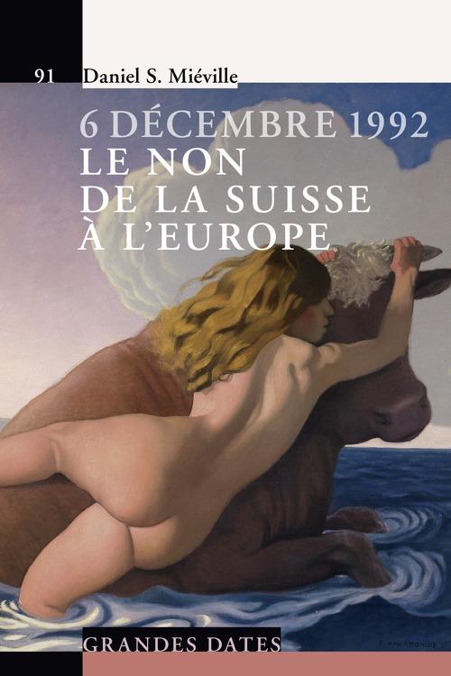 6 decembre 1992 ; le non de la Suisse à l'Europe