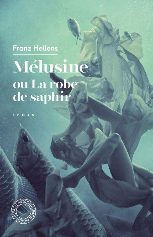 Mélusine ou la robe de saphir  - Franz HELLENS