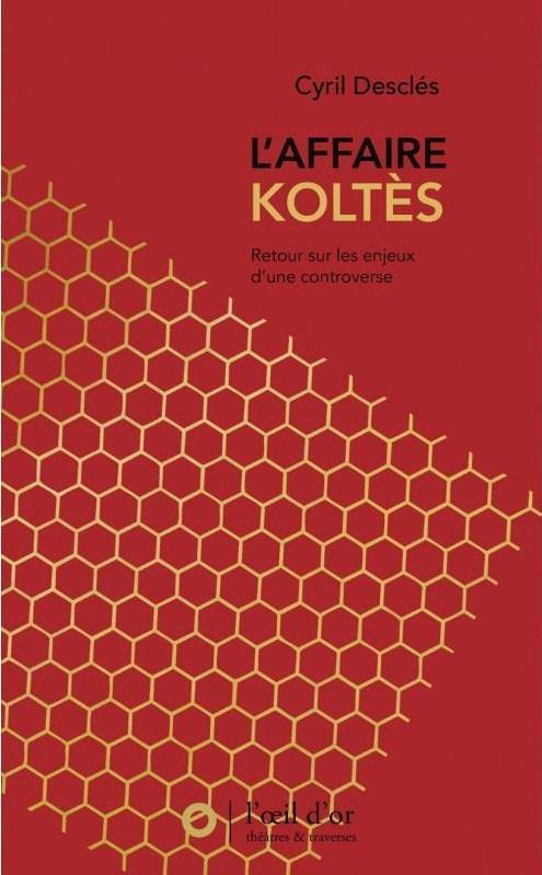 L'affaire Koltès ; retour sur les enjeux d'une controverse