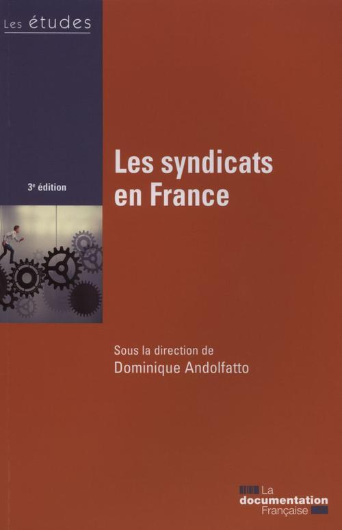 Les syndicats en France (3e édition)