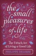 Vente EBooks : The Small Pleasures Of Life  - Philippe Delerm