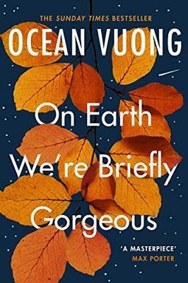 Ocean vuong on earth we're briefly gorgeous /anglais