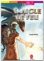 Vente EBooks : L'aigle et le feu  - Claude Merle