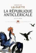 Vente EBooks : La République anticléricale (XIXe-XXe siècle)  - Jacqueline LALOUETTE