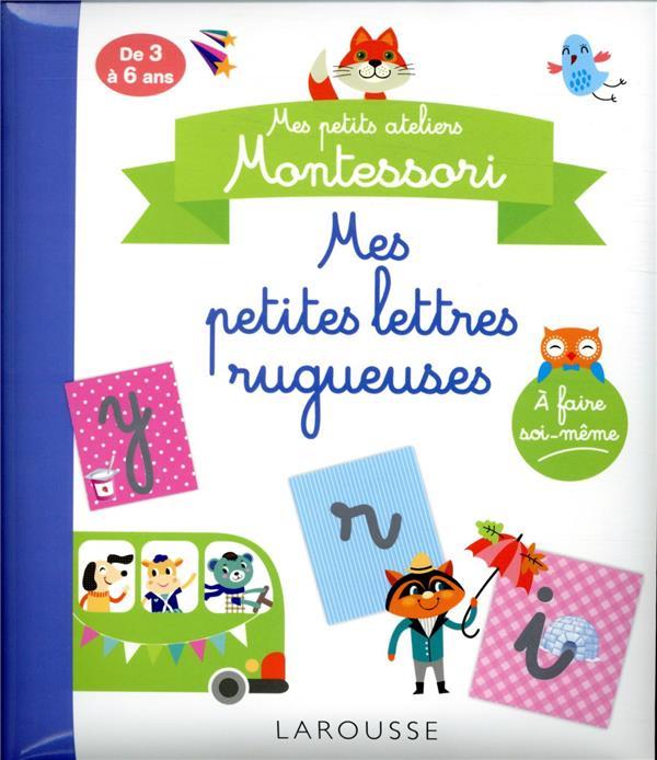 mes petits ateliers Montessori ; mes petites lettres rugueuses