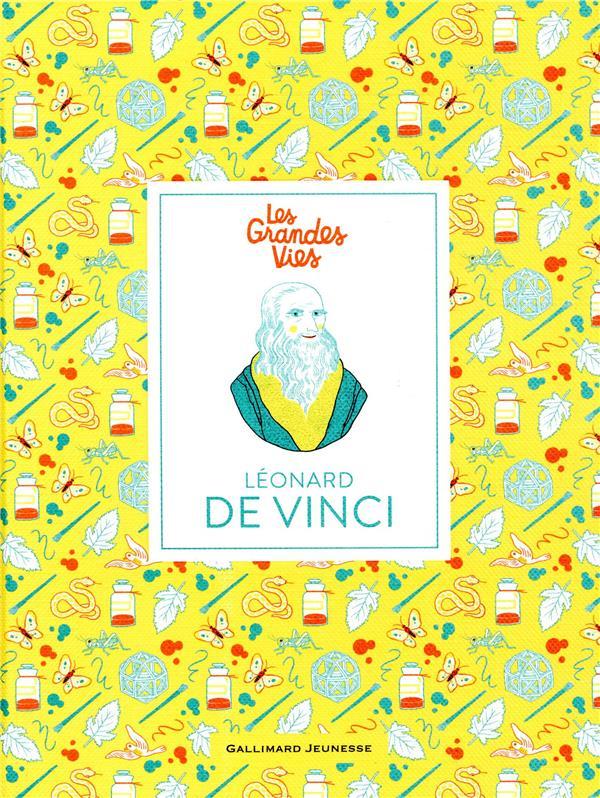 Les grandes vies ; Léonard de Vinci