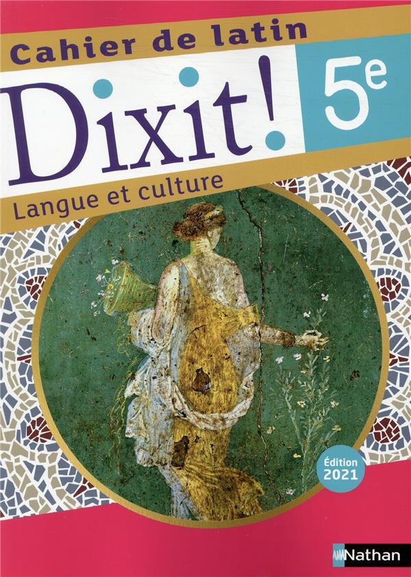 DIXIT ! ; cahier de latin : 5e : cahier de l'élève (édition 2021)