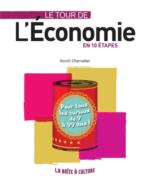 Le Tour De L'Economie En 10 Etapes ; Cles Et Enjeux De L'Economie Pour Tous