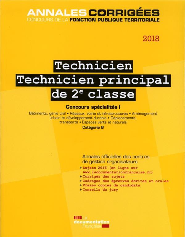 Technicien ; technicien principal de 2e classe 2018 ; concours specialités ; bâtiment, génie civil ; réseaux, voirie et infrastructures (édition 2018)