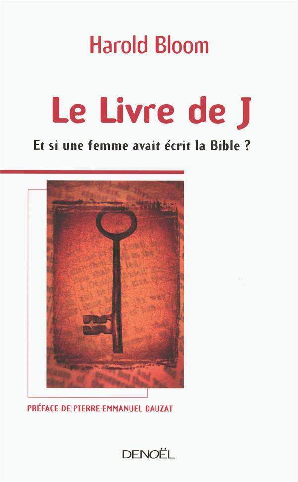 Le livre de j. ; et si une femme avait écrit la bible ?