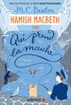 Hamish Macbeth 1 - Qui prend la mouche  - M. C. Beaton