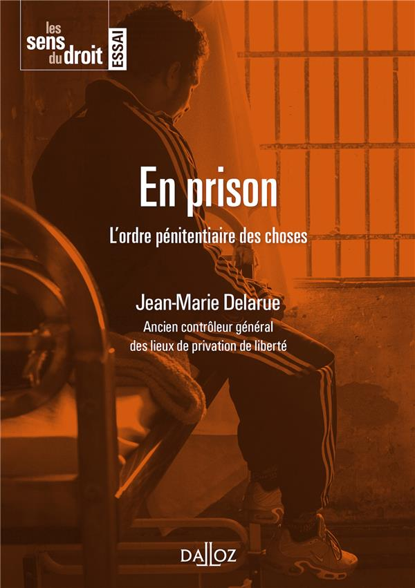 EN PRISON.L'ORDRE PENITENTIAIRE DES CHOSES - NOUVEAUTE
