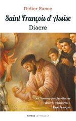 Saint François d'Assise, diacre  - Didier Rance