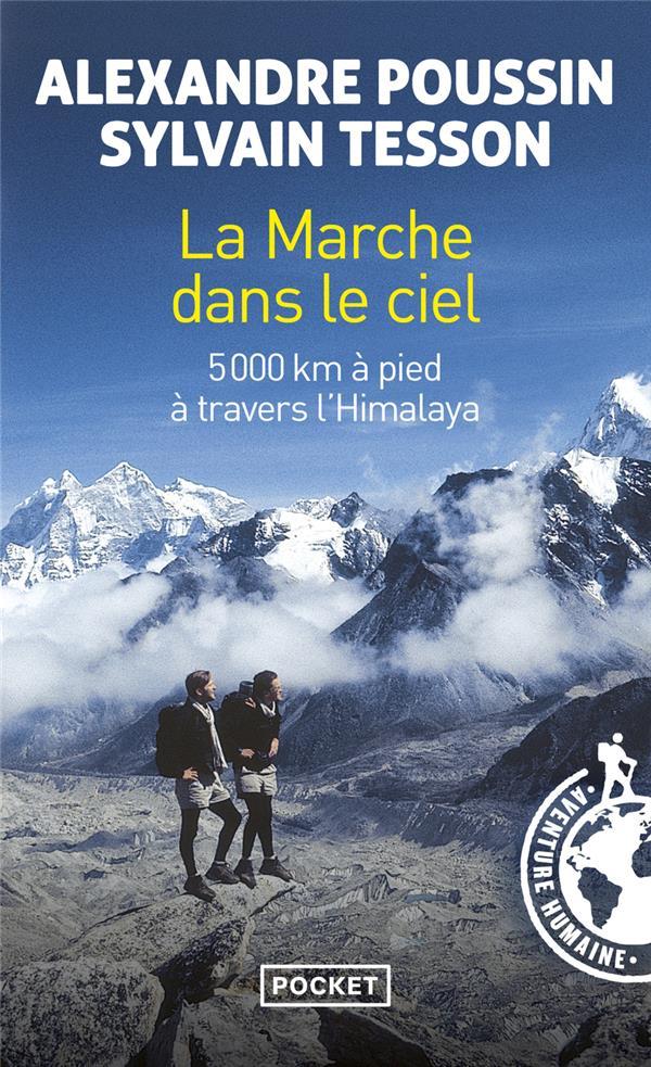 La marche dans le ciel ; 5000 km à pied à travers l'Himalaya