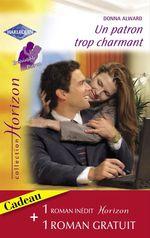 Vente Livre Numérique : Un patron trop charmant - Un fiancé pour Lilah (Harlequin Horizon)  - Myrna Mackenzie - Donna Alward