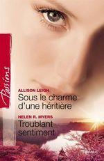 Vente EBooks : Sous le charme d'une héritière - Troublant sentiment (Harlequin Passions)  - Allison Leigh
