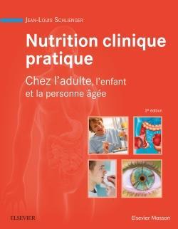 Nutrition clinique pratique ; chez l'édulte, l'enfant et la personne âgée