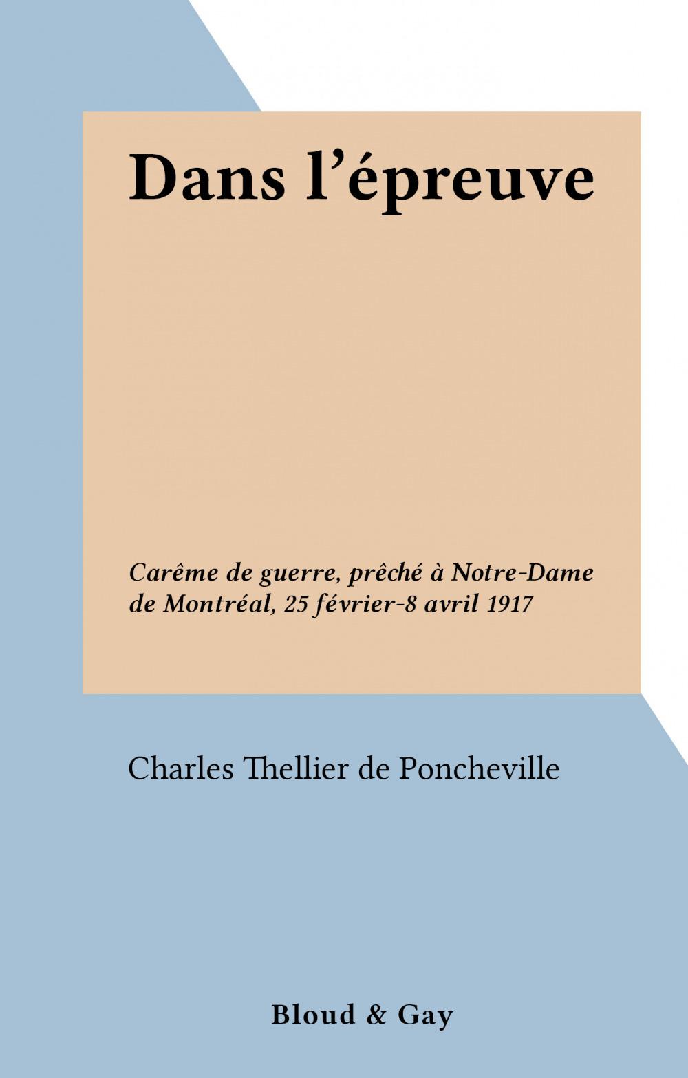 Dans l'épreuve  - Charles Thellier de Poncheville