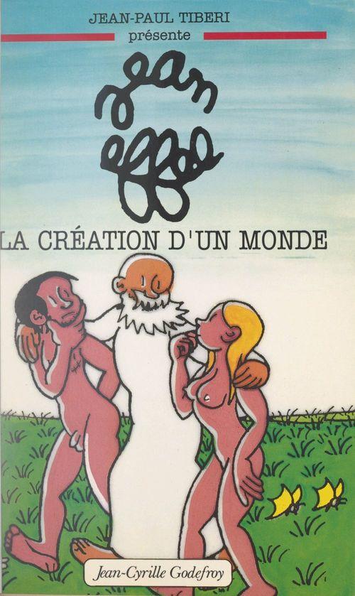 Jean Effel, la création d'un monde