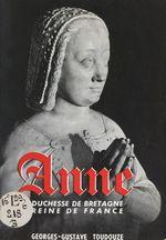 Anne, duchesse de Bretagne, reine de France  - Georges Gustave Toudouze Toudouze