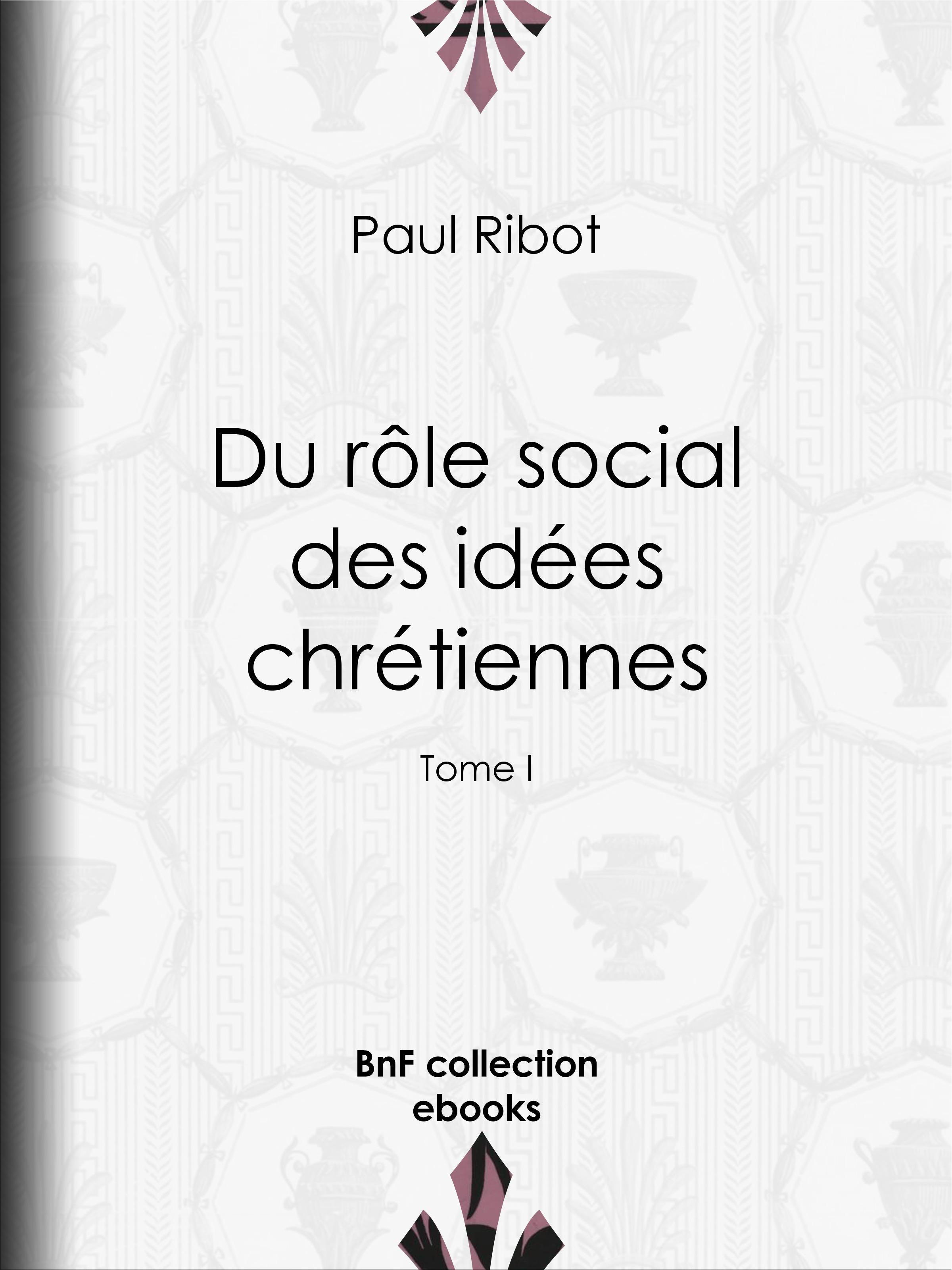Du rôle social des idées chrétiennes