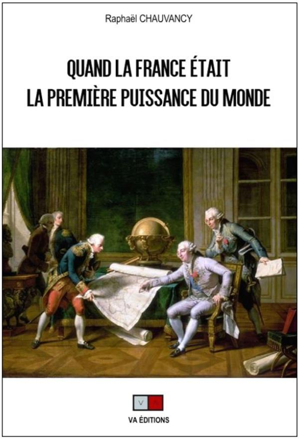 Quand la France était la première puissance du monde