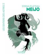 Meijo t.3 ; les sentiers des astres