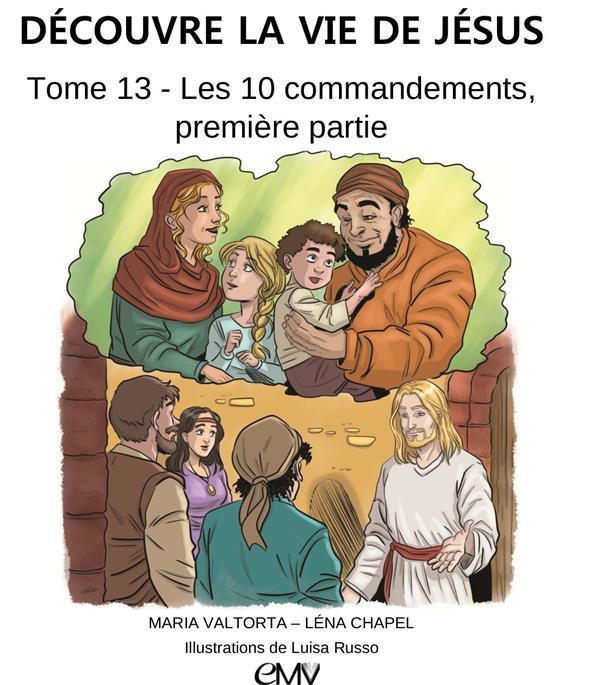 Découvre la vie de Jésus T.13 ; les 10 commandements t.1