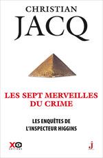 Les enquêtes de l'inspecteur Higgins - tome 34 Les sept merveilles du crime  - Christian Jacq