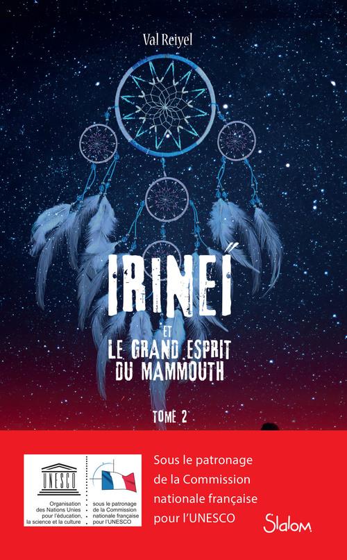 Irineï et le grand esprit du mammouth T.2
