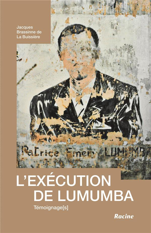 L'exécution de Lumumba ; témoignage(s)